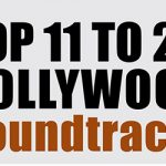 TOP 11 TO 20 BOLLYWOOD SOUNDTRACKS